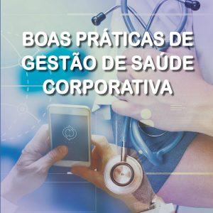 Livro Boas práticas de gestão de saúde corporativa